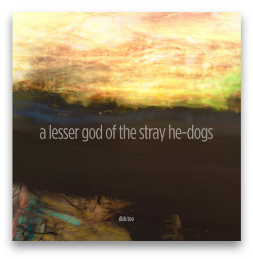 a lesser god of the stray he-dogs
